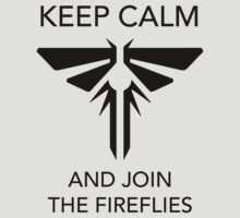 Keep calm and join the Fireflies by nightfire61