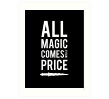 All Magic comes with a Price Art Print