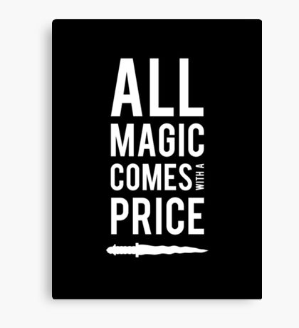 All Magic comes with a Price Canvas Print