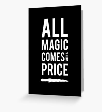 All Magic comes with a Price Greeting Card