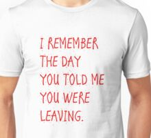 I remember the day Unisex T-Shirt