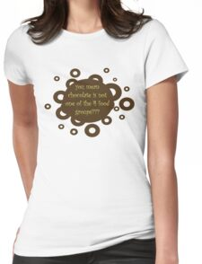 for those not fed up with chocolate ... Womens Fitted T-Shirt