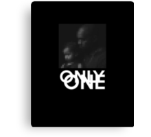 Only One Canvas Print