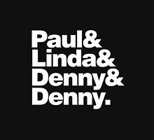 Paul & Linda & Denny & Denny Unisex T-Shirt