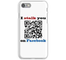I Stalk You On Facebook iPhone Case/Skin