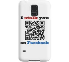 I Stalk You On Facebook Samsung Galaxy Case/Skin