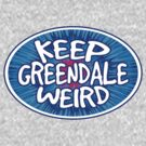 Keep Greendale Weird by rexraygun