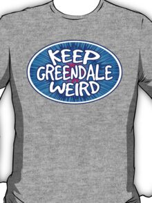 Keep Greendale Weird T-Shirt