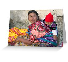 MOTHER AND CHILD - GUATEMALA Greeting Card