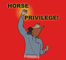 HORSE PRIVILEGE! My life as a teenage horse skit t-shirt by Bobert661