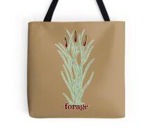 forage! Tote Bag