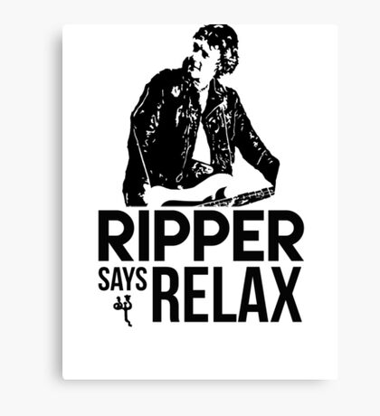 Ripper Says Relax Canvas Print