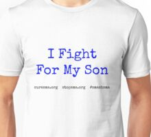 I Fight For My Son Unisex T-Shirt