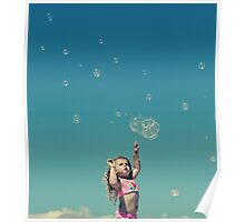 """I'm gonna catch every single bubble!"" Poster"