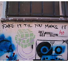 Fake it till you make it Photographic Print