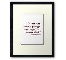 Privileges and principles... (Amazing Sayings) Framed Print