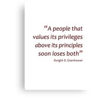Privileges and principles... (Amazing Sayings) Canvas Print