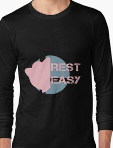 Sweet Dreams, Rest Easy Long Sleeve T-Shirt