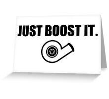 Just Boost It. Greeting Card