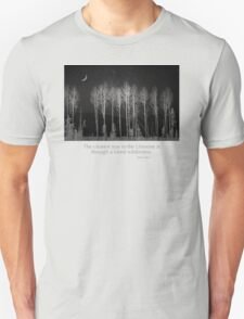 The clearest way to the Universe is through a forest wilderness. Unisex T-Shirt