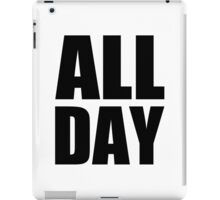 All Day - Kanye West (black) iPad Case/Skin