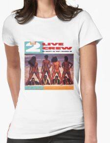 2 Live Crew Womens Fitted T-Shirt