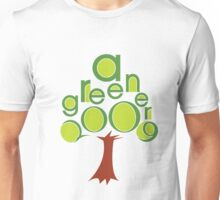 A GREENER 2009! Unisex T-Shirt