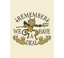 Have A Deal Photographic Print