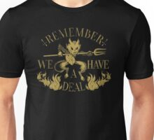 Have A Deal Unisex T-Shirt
