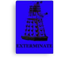 Exterminate Canvas Print
