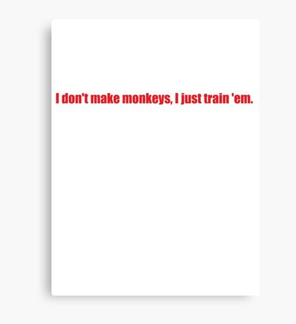 Pee-Wee Herman - I Don't Make Monkeys - Red Font Canvas Print