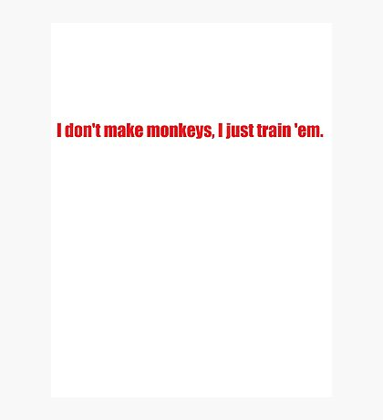 Pee-Wee Herman - I Don't Make Monkeys - Red Font Photographic Print