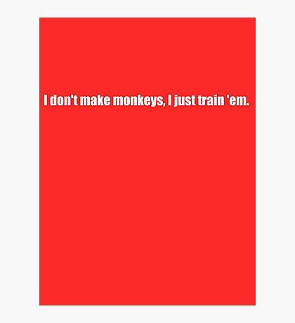 Pee-Wee Herman - I Don't Make Monkeys - White Font Photographic Print