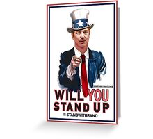 """""""Will You Stand Up"""" Stand With Rand Paul 2016  Greeting Card"""
