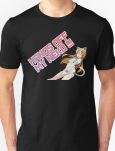Hands Off My Neko !!! Unisex T-Shirt
