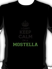 I cant keep calm Im a MOSTELLA T-Shirt