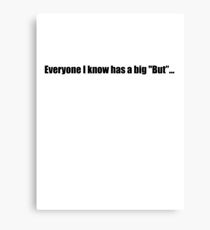 Pee-Wee Herman - Everyone Has A Big But - Black Font Canvas Print