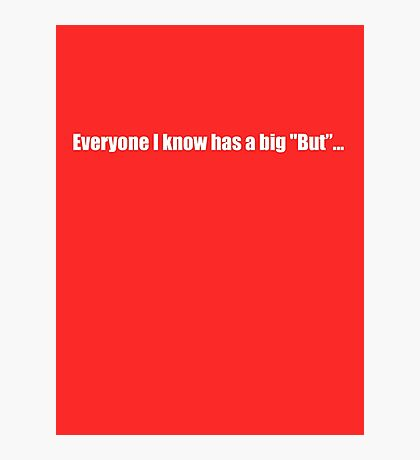 Pee-Wee Herman - Everyone Has A Big But - White Font Photographic Print