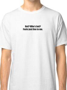 Pee-Wee Herman - Hot? Who's Hot? - Black Font Classic T-Shirt