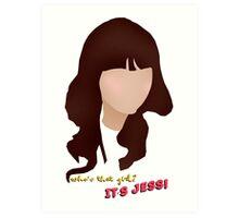 Who's that girl? It's Jess! Art Print