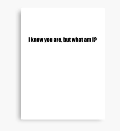 Pee-Wee Herman - I Know You Are But - Black Font Canvas Print