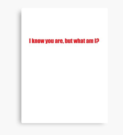 Pee-Wee Herman - I Know You Are But - Red Font Canvas Print