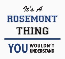 It's a ROSEMONT thing, you wouldn't understand !! T-Shirt