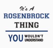 It's a ROSENBROCK thing, you wouldn't understand !! T-Shirt