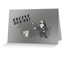 (I Don't Want to) Evolve Today! Greeting Card
