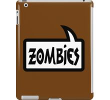 ZOMBIES SPEECH BUBBLE by Zombie Ghetto iPad Case/Skin