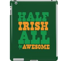 Half Irish - All AWESOME iPad Case/Skin