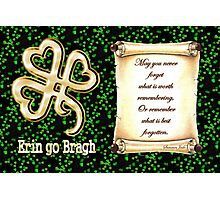 Erin go Bragh ~ Ireland Forever  Photographic Print