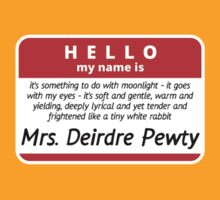 Hello! My name is Mrs. Deirdre Pewty T-Shirt