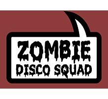 ZOMBIE DISCO SQUAD SPEECH BUBBLE by Zombie Ghetto Photographic Print